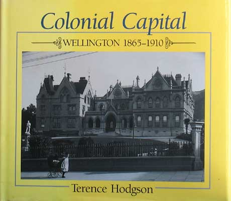 Image for Colonial Capital: Wellington, 1865-1910