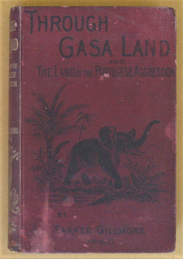 Image for Through Gasa Land and the Scene of the Portuguese Agression: The Journey of a Hunter in Search of Gold and Ivory
