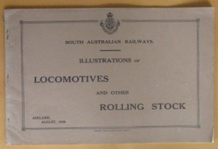 Image for South Australian Railways: Illustrations of Locomotives and Other Rolling Stock, Adelaide, August 1929