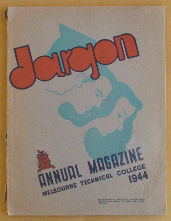 Image for Jargon: Annual Magazine Melbourne Technical College 1944