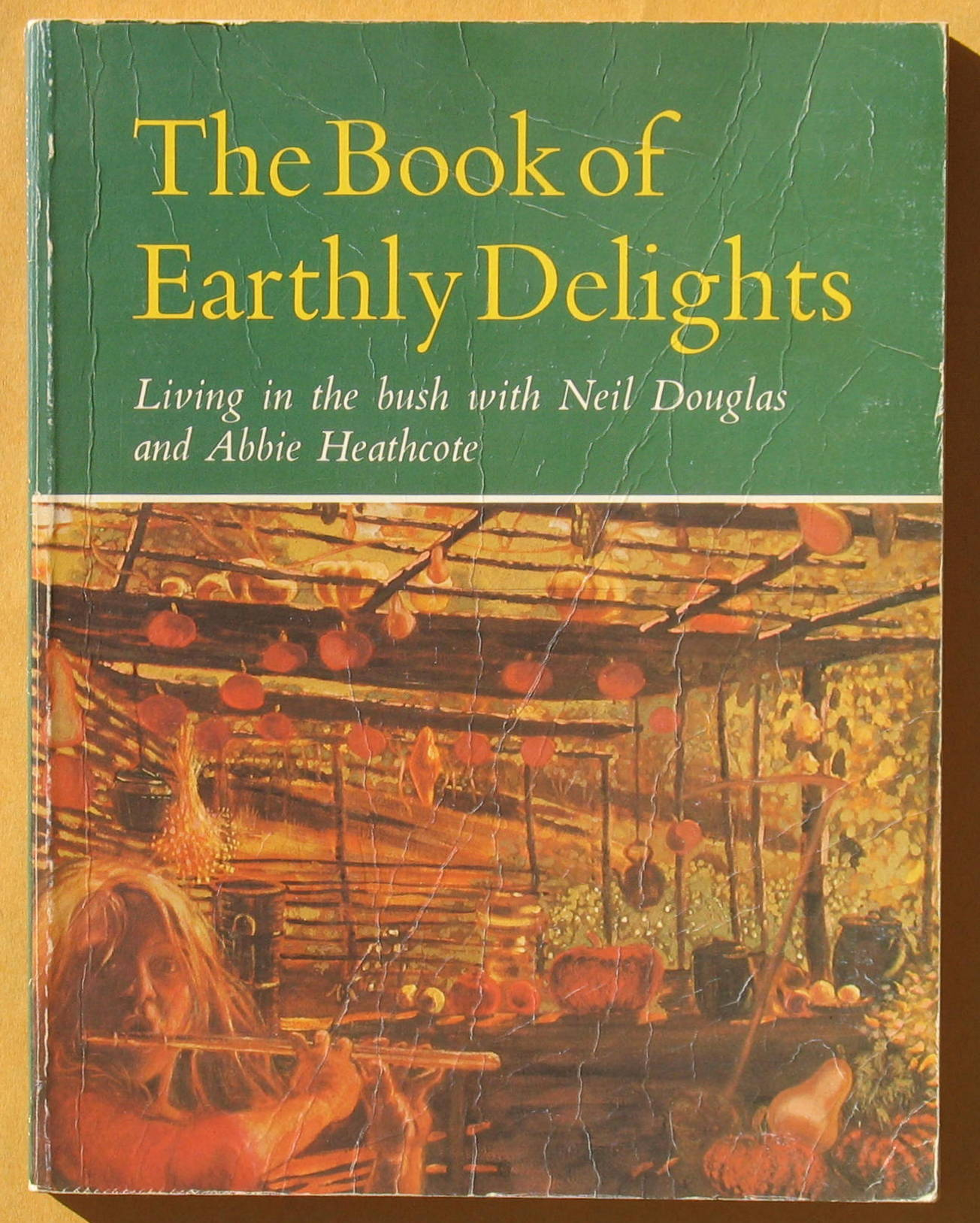 Image for The Book of Earthly Delights: Living in the Bush with Neil Douglas and Abbie Heathcote