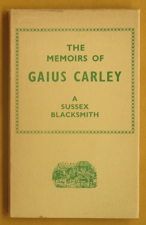 Image for The Memoirs of Gaius Carley: A Sussex Blacksmith
