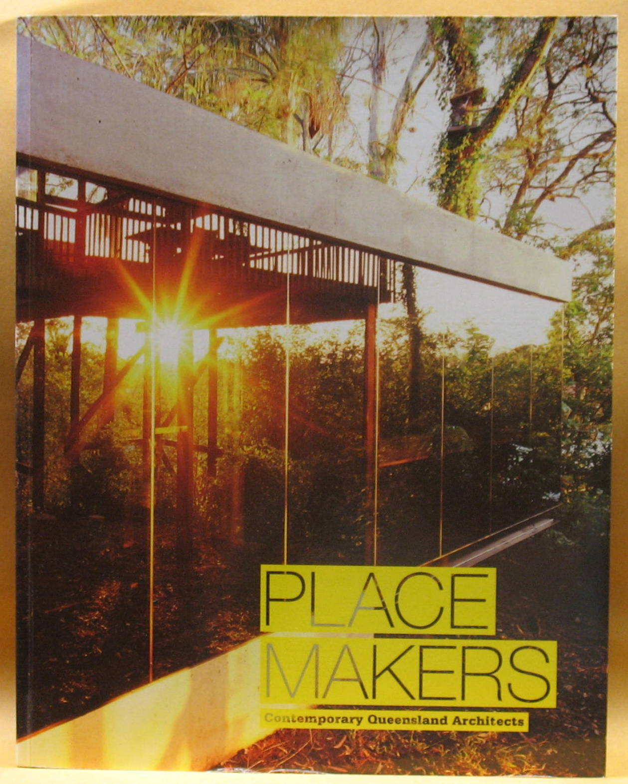 Image for Place Makers: Contemporary Queensland Architects