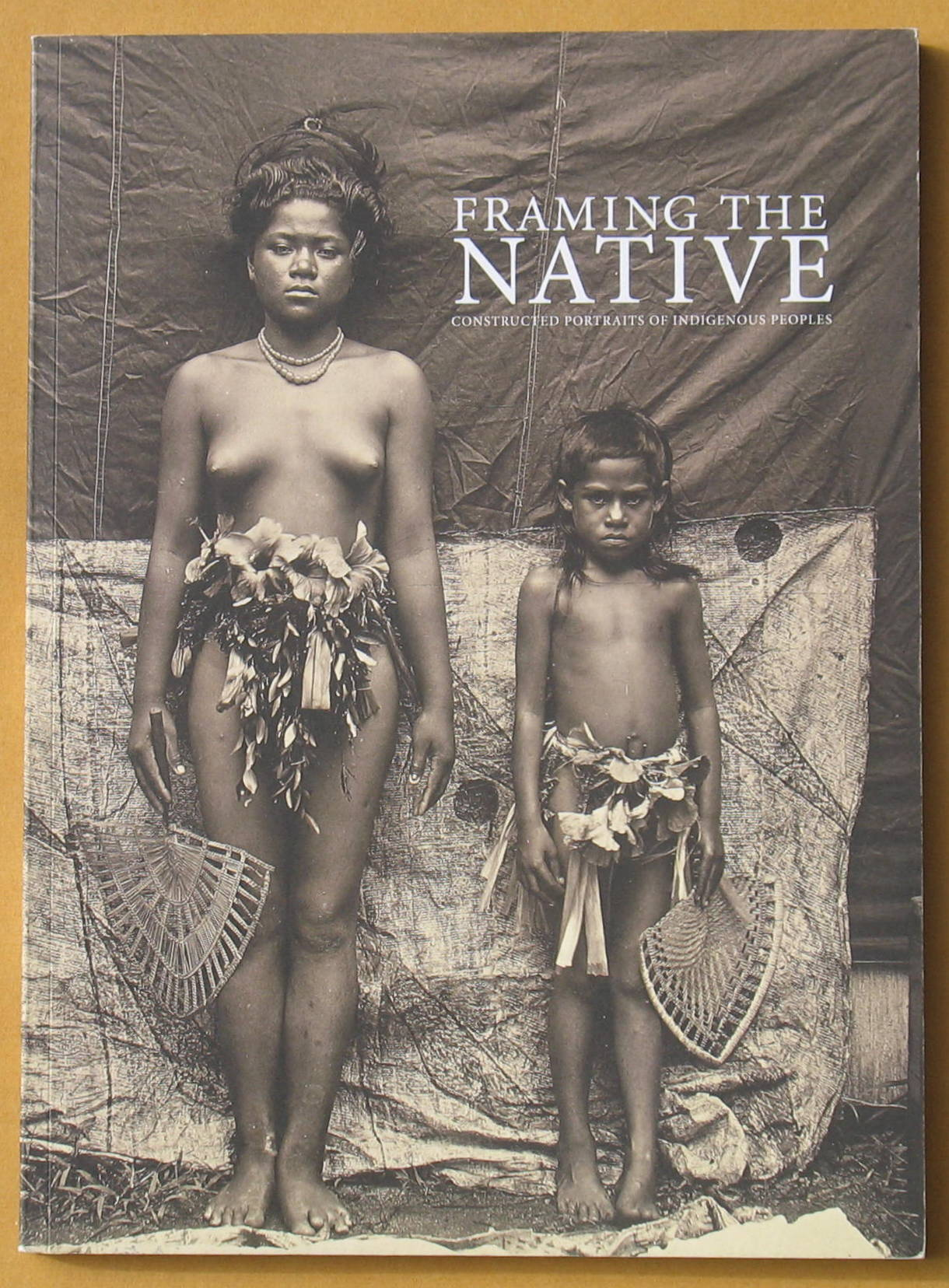 Image for Framing the Native: Constructed Portraits of Indigenous Peoples