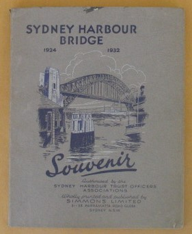 Image for The Sydney Harbour Bridge. Featuring Many Interesting Links with the Past and the Construction of the Sydney Harbour Bridge  (Souvenir)