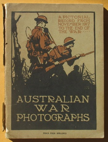 Image for Australian War Photographs: A Pictorial Record from November 1917 to the end of the War
