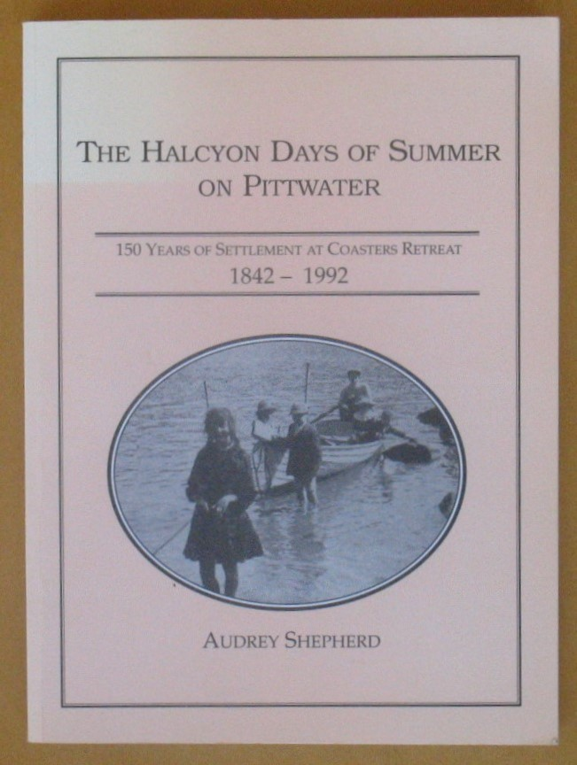 Image for The Halcyon Days of Summer: 150 Years of Settlement at Coasters Retreat 1842-1992