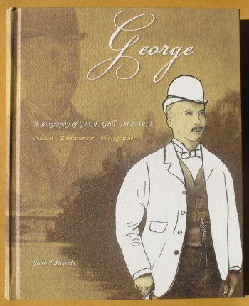Image for George: A Biography of Geo. F. Grill