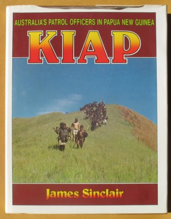 Image for Kiap: Australias Patrol Officers in Papua New Guinea