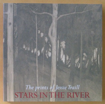 Image for Stars in the River: The Prints of Jessie Traill