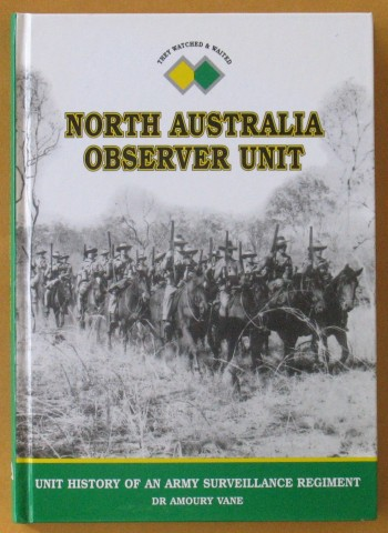 Image for North Australia Observer Unit: The history of a surveillance Regiment