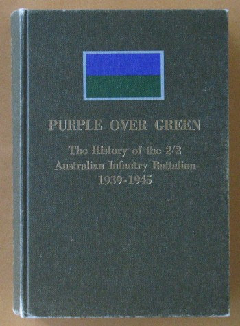 Image for Purple over Green: The History of the 2/2 Australian Infantry Battalion, 1939-1945