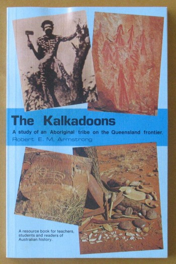 Image for The Kalkadoons: a Study of an Aboriginal Tribe on the Queensland Frontier