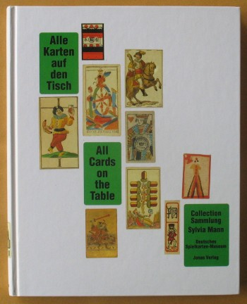 Image for Alle Karten auf den Tisch : Geschichte der standardisierten Spielkarten aller Welt = All cards on the table : standard playing cards of the world and their history - Sylvia Mann Collection  Volume II: Illustrations of the Catalogue Numbers