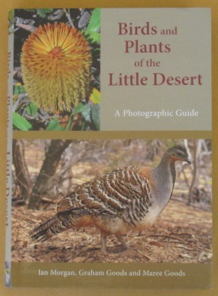 Image for Birds and Plants of the Little Desert: A Photographic Guide