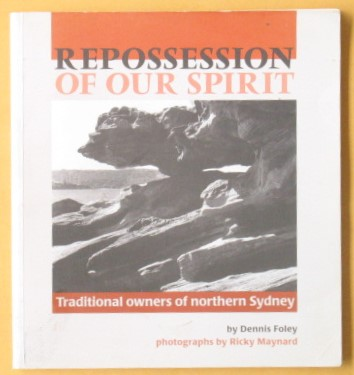 Image for Repossession of Our Spirit: Traditional Owners of Northern Sydney