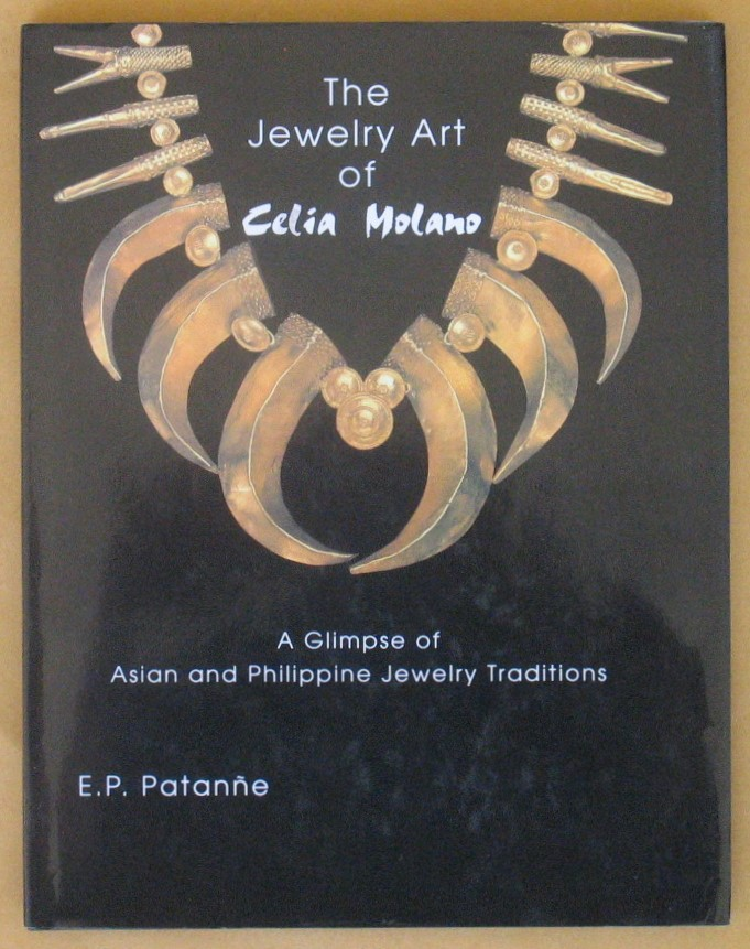 Image for The Jewelry Art of Celia Molano: A glimpse of Asian and Philippine jewelry Traditions