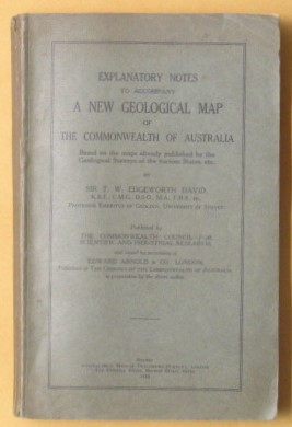 Image for Explanatory Notes To Accompany A New Geological Map Of The Commonwealth of Australia: Based on the maps already published by the Geological Surveys of the various States, etc.