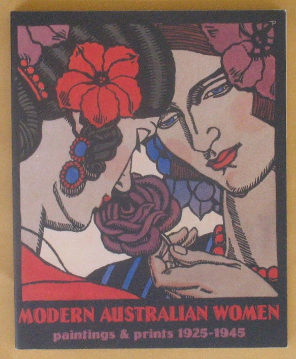 Image for Modern Australian Women: Paintings and Prints, 1925-1945