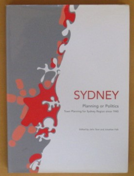 Image for Sydney: Planning or Politics - Town Planning for Sydney Region Since 1945