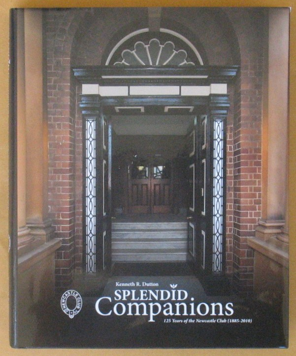 Image for Splendid Companions: 125 Years of the Newcastle Club (1885-2010)