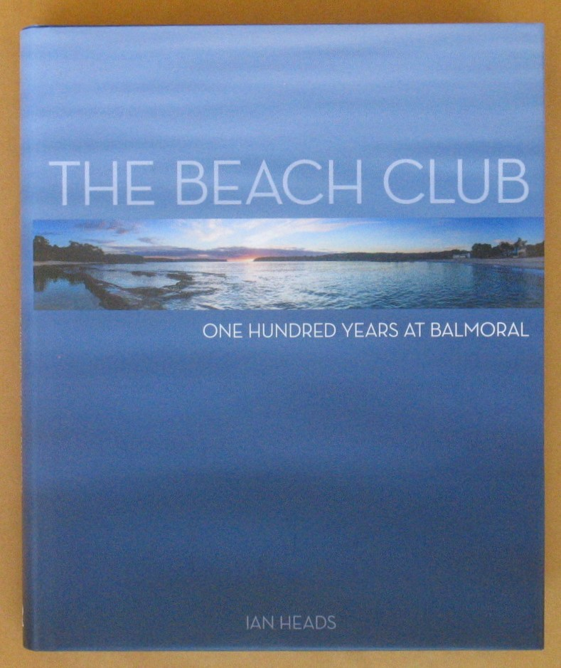 Image for The Beach Club: One Hundred Years at Balmoral 1914-2014
