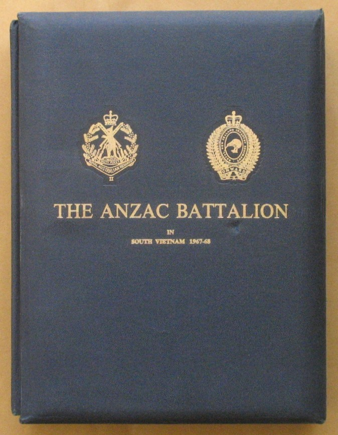Image for The ANZAC Battalion: A Record of the Tour of 2nd Battalion, The Royal Australian Regiment, 1st Battalion, the Royal New Zealand Infantry Regiment (The Anzac Battalion) in South Vietnam, 1967-68 Volume 1 and Volume 2 Maps