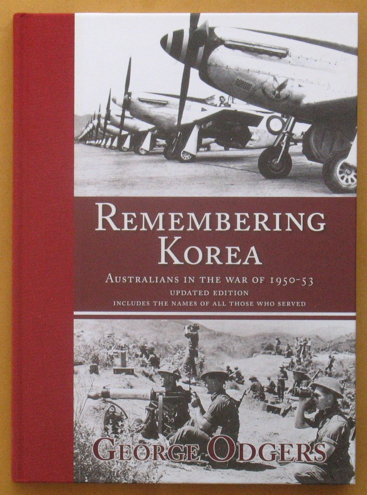 Image for Remembering Korea: Australians in the war of 1950-1953