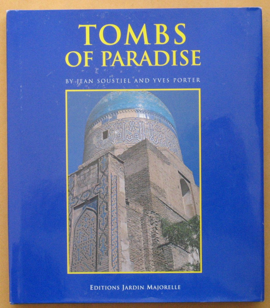 Image for Tombs of Paradise: The Shah-e Zende in Samarkand and Architectural Ceramics of Central Asia