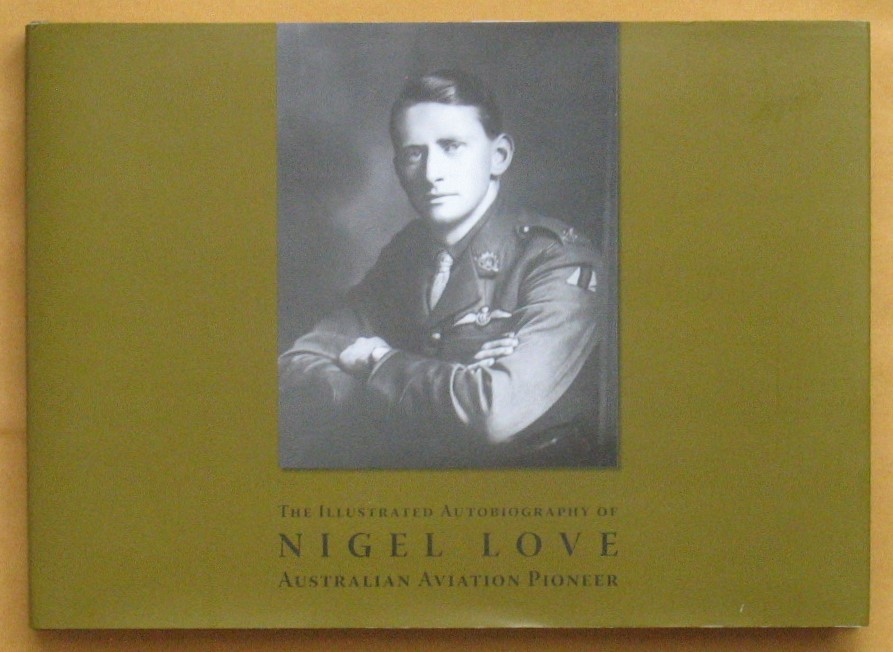Image for The Illustrated Autobiography of Nigel Love, Australian Aviation Pioneer