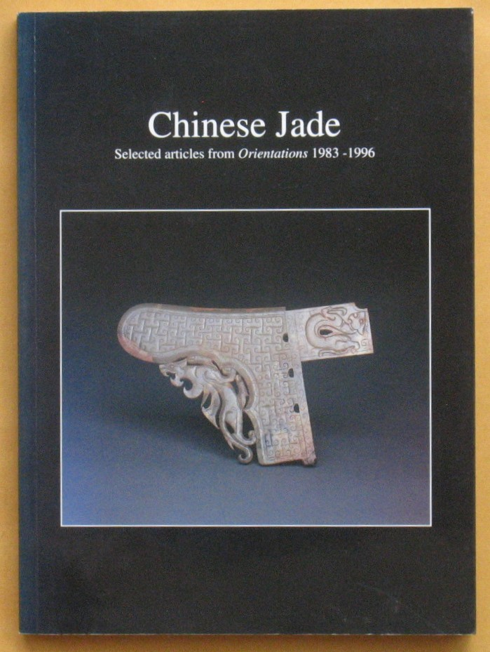 Image for Chinese Jade: Selected Articles from Orientations 1983-1996