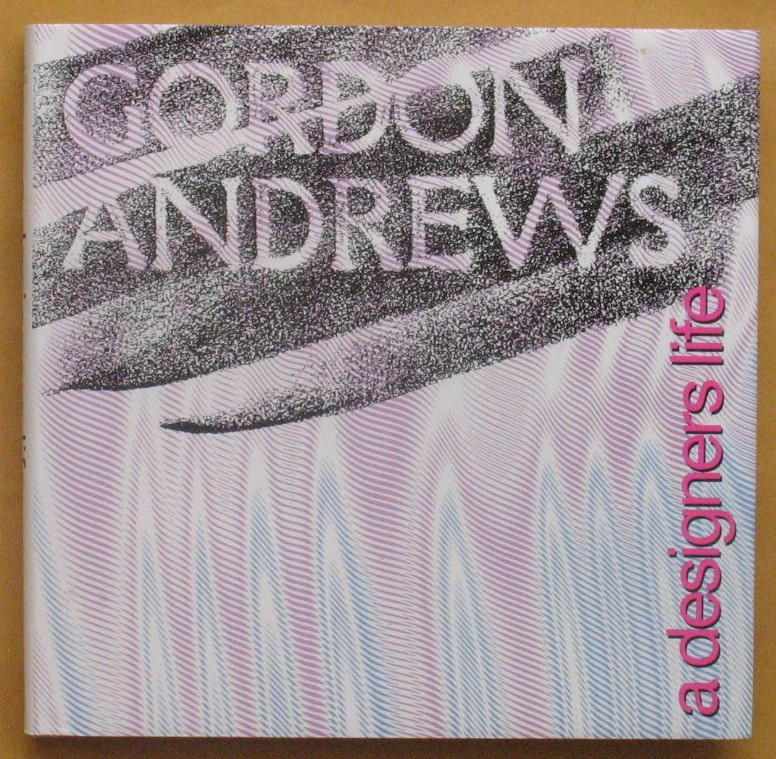 Image for Gordon Andrews: A Designer's Life