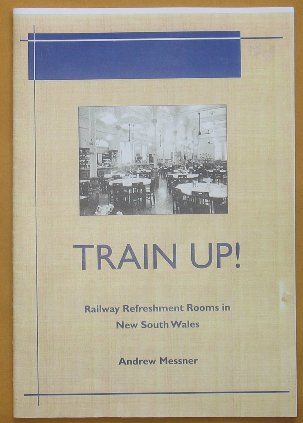 Image for Train Up!: Railway Refreshment Rooms on New South Wales