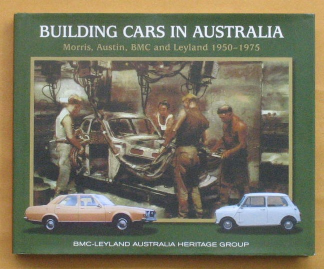 Image for Building Cars in Australia: Morris, Austin, BMC and Leyland 1950 - 1975