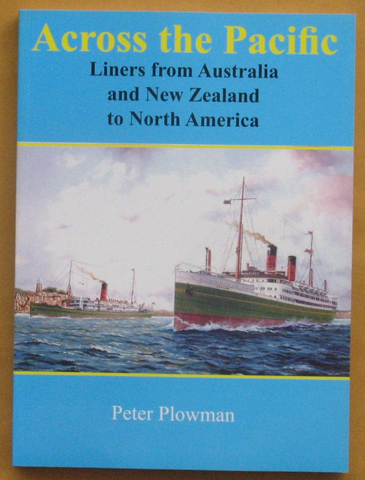 Image for Across the Pacific: Liners from Australia and New Zealand to North America