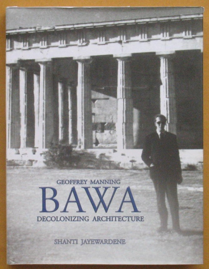 Image for Geoffrey Manning Bawa: Decolonizing Architecture