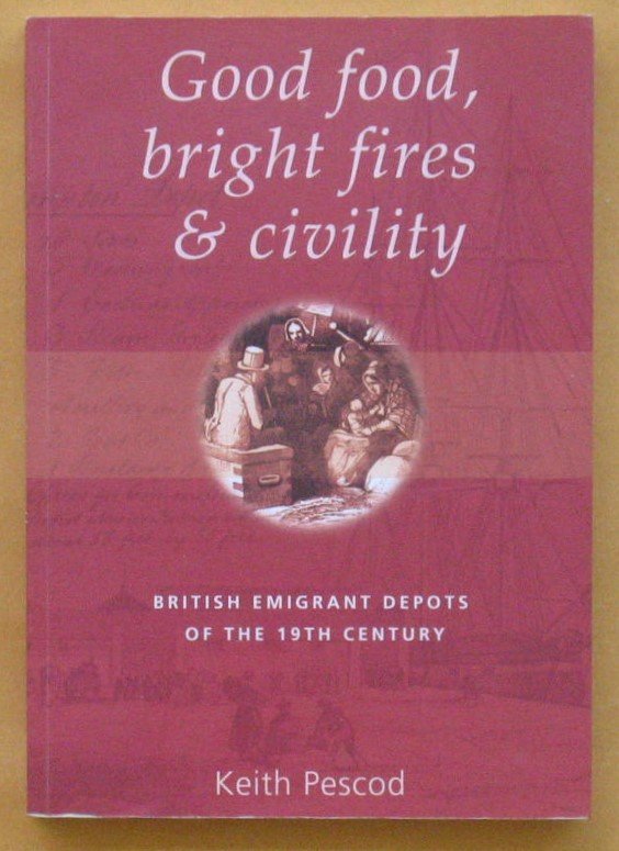 Image for Good food, bright fires & civility: British emigrant depots of the nineteenth Century