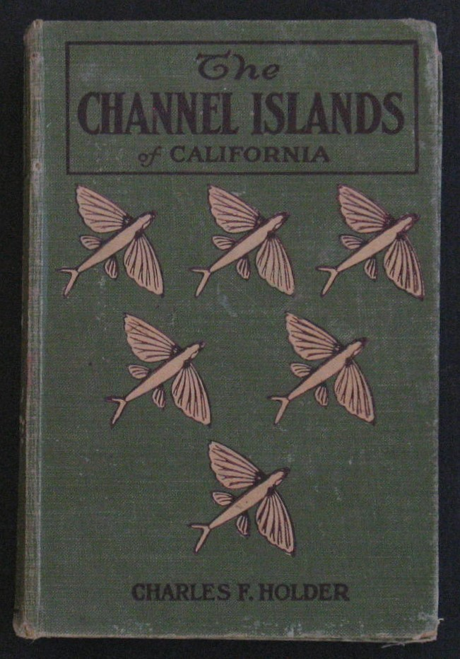 Image for The Channel Islands of California: A Book for the Angler, Sportsman, and Tourist