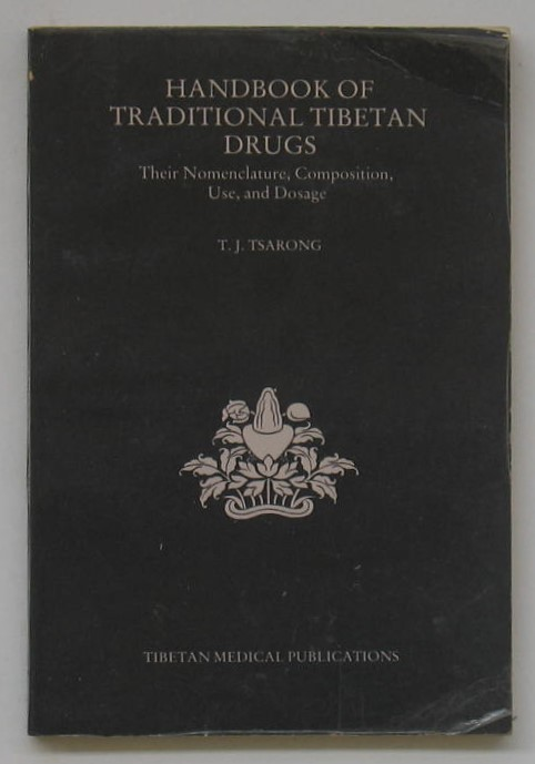 Image for Handbook of Traditional Tibetan Drugs: Their Nomenclature, Composition, Use, and Dosage