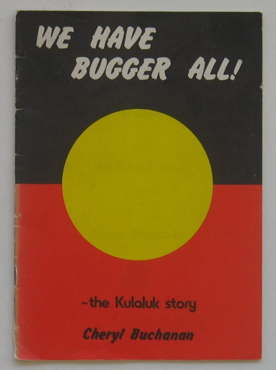 Image for We Have Bugger All! -The Kulaluk Story