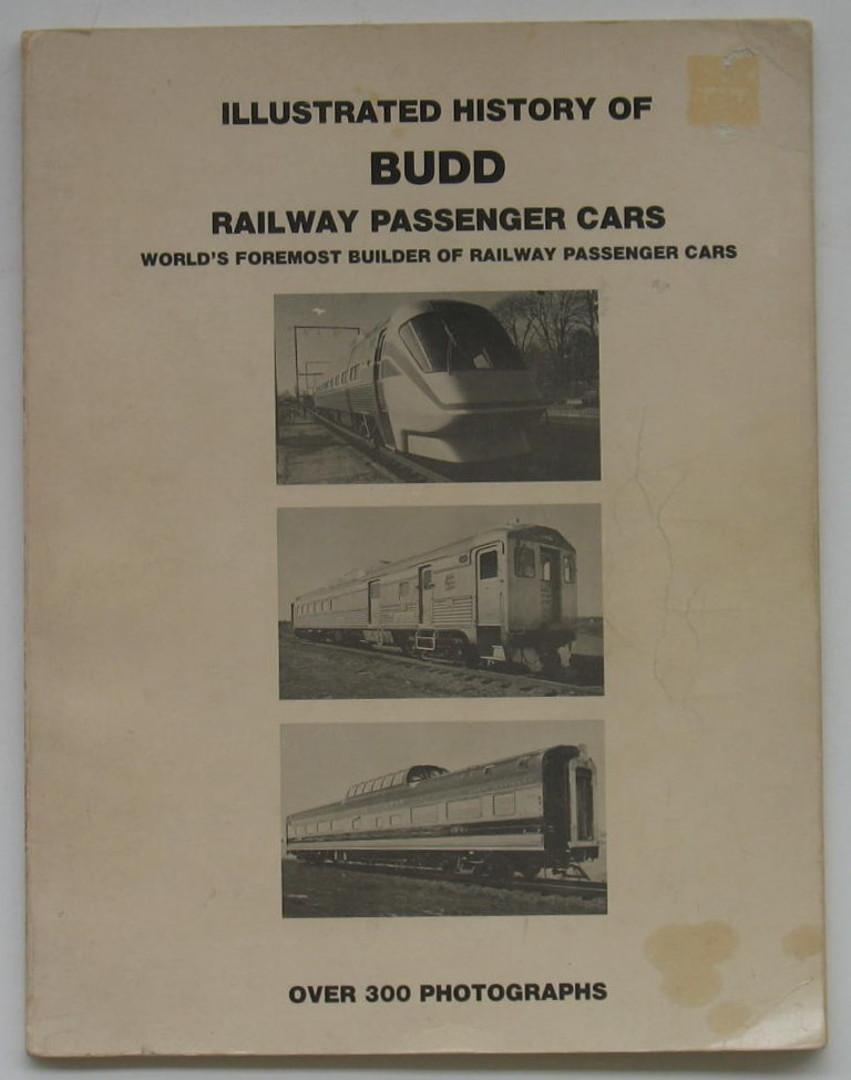Image for Illustrated History of Budd Railway Passenger Cars: World's Foremost Builder of Railway Passenger Cars
