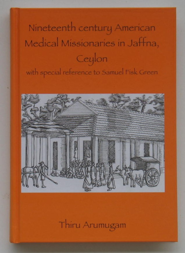 Image for Nineteenth Century American Medical Missionaries in Jaffna, Ceylon: With Special Reference to Samuel Fisk Green