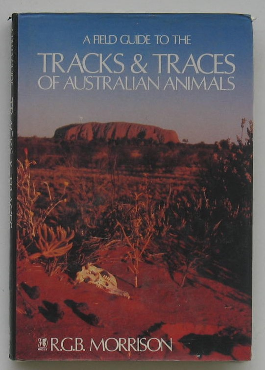 Image for A Field Guide to the Tracks & Traces of Australian Animals