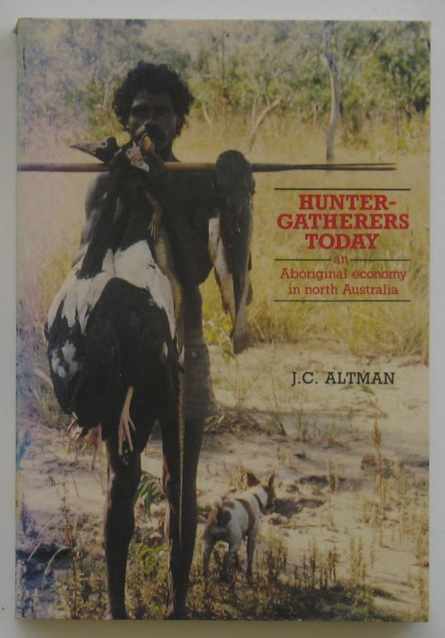 Image for Hunter-Gatherers Today: An Aboriginal Economy in North Australia