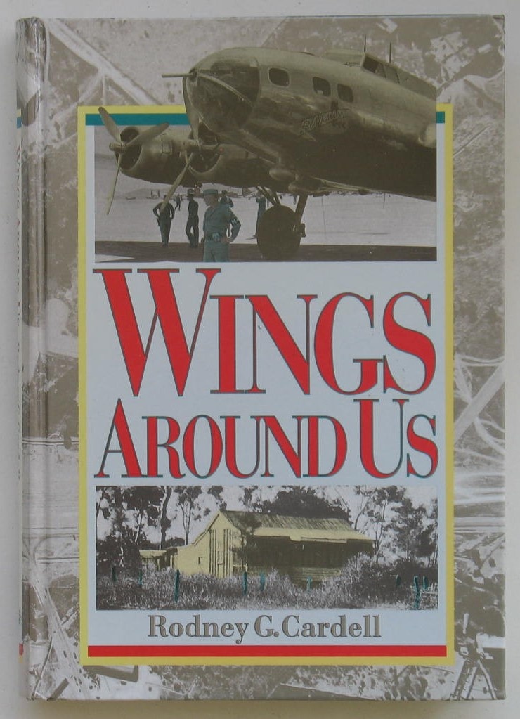 Image for Wings Around Us: Wartime memories of aviation in Northern Australia : an autobiographical account of wartime memories of the Stock Route Air Strip, Mount Louisa, Townsville